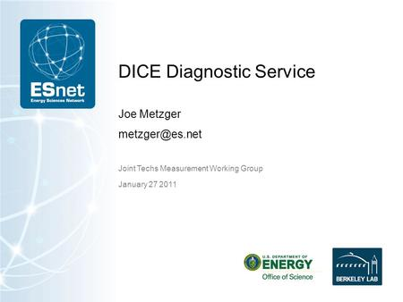 DICE Diagnostic Service Joe Metzger Joint Techs Measurement Working Group January