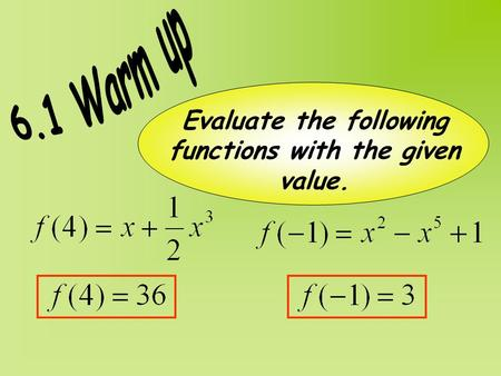 Evaluate the following functions with the given value.
