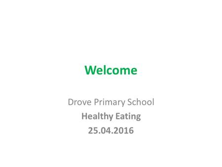 Welcome Drove Primary School Healthy Eating