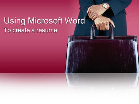 Using Microsoft Word To create a resume. Opening Resume Wizard in Microsoft Word Open Microsoft Word by clicking on the program's icon on your.