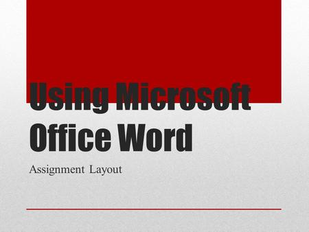 Using Microsoft Office Word Assignment Layout. Target Create a Cover Page (Front Page) Create a Table of Contents Page Create a Table of Figures Page.
