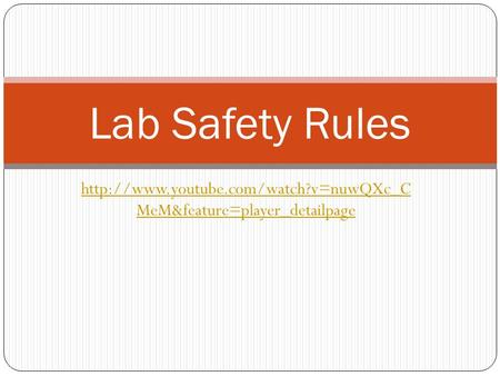 MeM&feature=player_detailpage Lab Safety Rules.