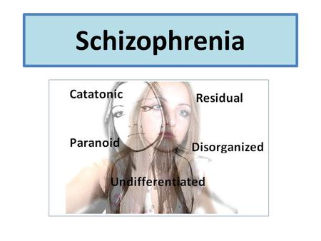 Schizophrenia. Problems with diagnosing A true diagnosis cannot be made until a patient is clinically interviewed. Psychiatrists are relying on retrospective.