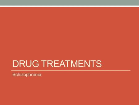 DRUG TREATMENTS Schizophrenia. Atypical Antipsychotic drugs Include drugs such as; Clozaril, Risperdal and Zyprexa These drugs also block dopamine as.