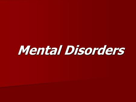 Mental Disorders. A mental disorder is and illness that affects a person's thoughts, emotions, and behaviors A symptom is a change that a person notices.