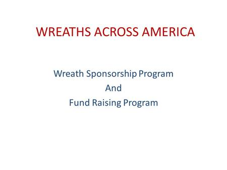 WREATHS ACROSS AMERICA Wreath Sponsorship Program And Fund Raising Program.