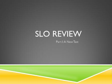 SLO REVIEW Part I: A New Test. Scientific Revolution/Enl ightenment The French Revolution Events in the French Revolution Napoleon 100 200 300 400 500.
