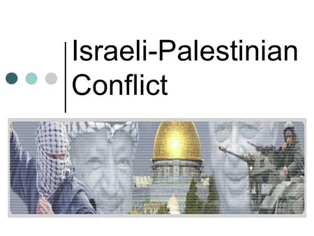 Israeli-Palestinian Conflict. Jews Yearn for a Homeland With the end of WWII, the Arab-Israeli conflict became the major political and military problem.