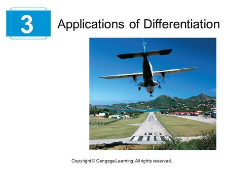 3 Copyright © Cengage Learning. All rights reserved. Applications of Differentiation.