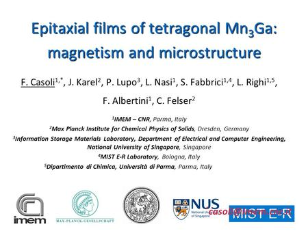 Epitaxial films of tetragonal Mn 3 Ga: magnetism and microstructure F. Casoli 1,*, J. Karel 2, P. Lupo 3, L. Nasi 1, S. Fabbrici 1,4, L. Righi 1,5, F.