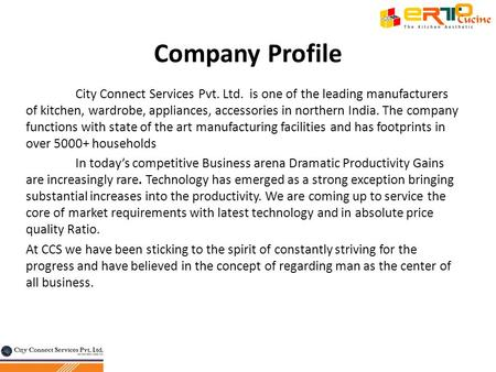 Company Profile City Connect Services Pvt. Ltd. is one of the leading manufacturers of kitchen, wardrobe, appliances, accessories in northern India. The.