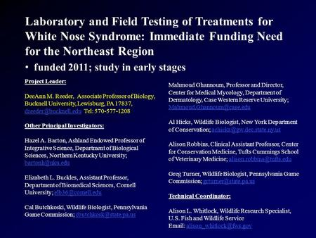 Laboratory and Field Testing of Treatments for White Nose Syndrome: Immediate Funding Need for the Northeast Region funded 2011; study in early stages.