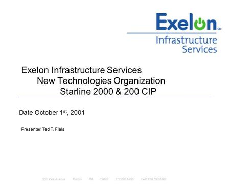 200 Yale Avenue Morton PA 19070 610.690.6450 FAX:610.690.6480 Exelon Infrastructure Services New Technologies Organization Starline 2000 & 200 CIP Date.