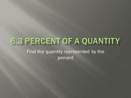 Find the quantity represented by the percent.  5 % of a whole quantity refers to the part of the quantity that represents 5%.  The model shows that.