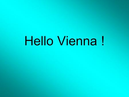 Hello Vienna !. MY SCHOOL My name´s Jessica Poole. I´m twelve years old and I live in London. I go to Watermead High School. I´m in class 8B. My favourite.