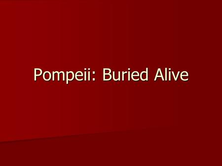 Pompeii: Buried Alive. By Edith Kunhardt DAY ONE.