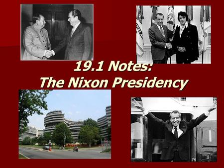 19.1 Notes: The Nixon Presidency. Nixon Timeline 1913-Born in Yorba Linda, CA 1913-Born in Yorba Linda, CA 1937-Graduates from Duke Law School 1937-Graduates.