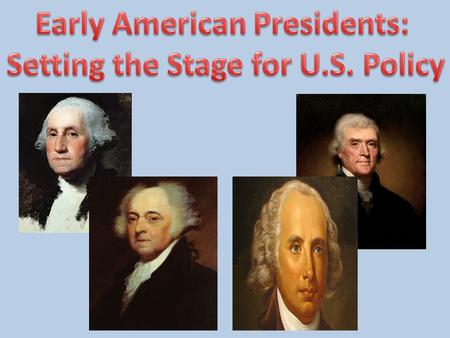 From the Beginning Who is George Washington? 1 st President- What does that mean? Early problems!