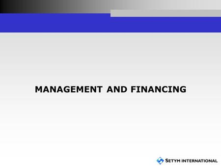 MANAGEMENT AND FINANCING. Management: stakeholders  Central Government roads agency/ Donors  Rural Roads Unit at national/regional level  Local Government.