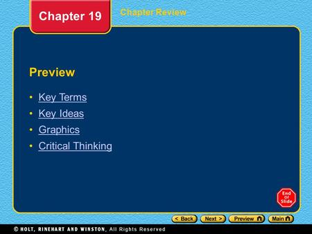Chapter Review Chapter 19 Preview Key Terms Key Ideas Graphics Critical Thinking.