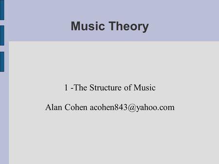 Music Theory 1 -The Structure of Music Alan Cohen
