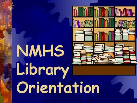 NMHS Library Orientation. Mrs. Renard and Mrs. Norton media specialists Miss Kortnie media clerk.
