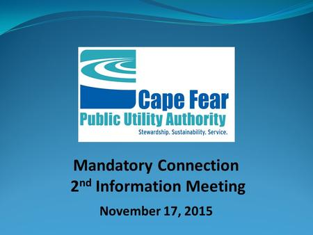Mandatory Connection 2 nd Information Meeting November 17, 2015.