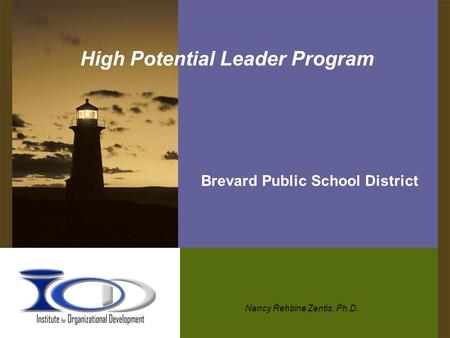 High Potential Leader Program Brevard Public School District Nancy Rehbine Zentis, Ph.D.