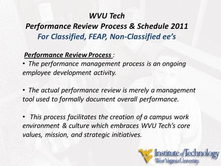 WVU Tech Performance Review Process & Schedule 2011 For Classified, FEAP, Non-Classified ee's Performance Review Process : The performance management process.