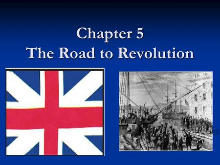 Chapter 5 The Road to Revolution. Chapter 5 – Section 1 Trouble on the Frontier The French and Indian War began in 1754 and ended 1763 The French and.