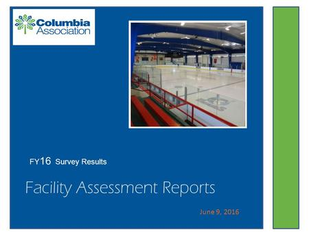 Facility Assessment Reports FY 16 Survey Results June 9, 2016.