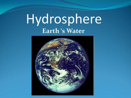 Earth 's Water Hydrosphere Two thirds (71%) of our planet is covered by water. 97.5% of the water is saltwater (found in oceans). Only 3% of the water.
