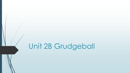 Unit 2B Grudgeball. Limit  Does the 4 th amendment extend or limit the power of the government?