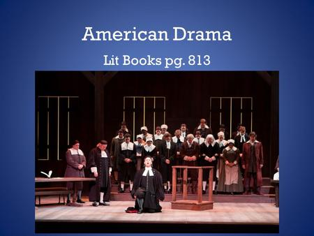 American Drama Lit Books pg. 813. Novels vs. Plays A novel is… – Meant to be read – A personal experience for the reader – Finished once it's published.
