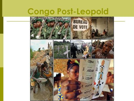 Congo Post-Leopold. Warm-Up Activity  1890 George Washington Williams' letters  First missionary reports reach outside  1904 Casement Report  1904.