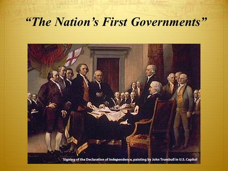 """The Nation's First Governments"". Need for Unity."