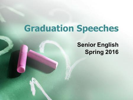 Graduation Speeches Senior English Spring 2016. Graduation Speeches Russell Wilson Commencement Speech UW- Madison 2016.