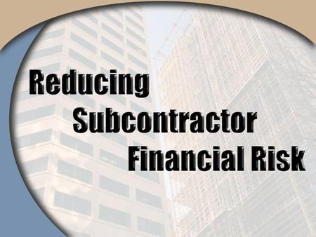 Surety Bonds Performance Bond Payment Bond Benefits Of Bonding Subs Prequalified subs Risk Transfer Improves contractor's credit standing.