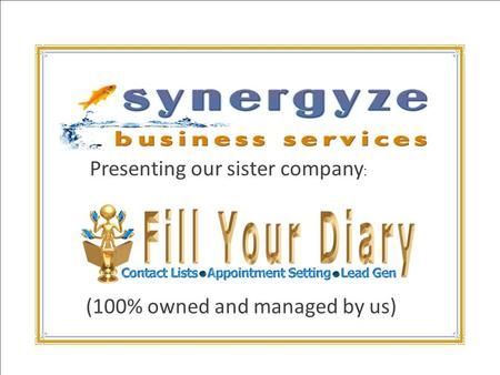 Presenting our sister company : (100% owned and managed by us)