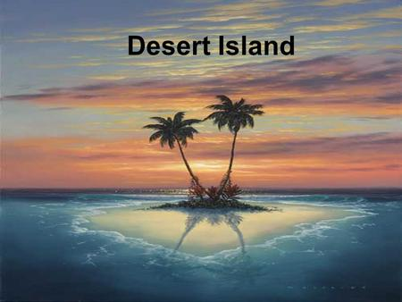 Desert Island. Social Influence PSYB2 Social Influence 'Efforts by one or more individuals to change the attitudes, beliefs, perceptions or behaviours.