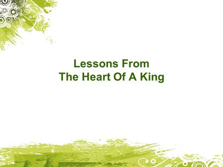 Lessons From The Heart Of A King. Seek God in worship & lifestyle 2 Chronicles 29:2 In God's opinion he was a good king; he kept to the standards of his.