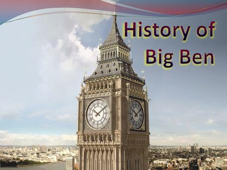 Big Ben is the nickname for the great bell of the clock. It is in Elizabeth Tower.