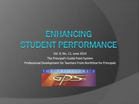 Vol. 9, No. 11, June 2014 The Principal's Guide Point System Professional Development for Teachers From NorthStar for Principals.