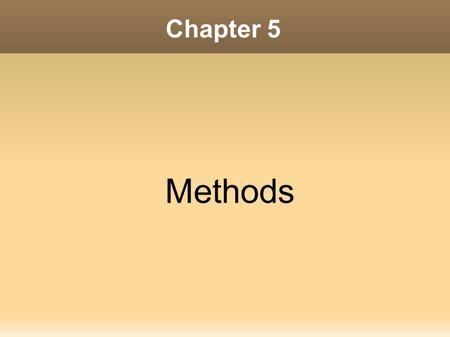 Chapter 5 Methods. 2 Contents 1. Introduction to Methods 2. Passing Arguments to a Method 3. More about Local Variables 4. Returning a Value from a Method.