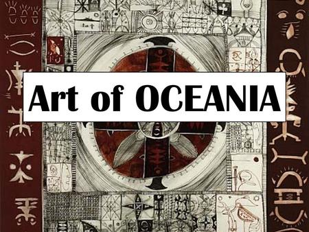 Art of OCEANIA. Oceanic art refers to the creative works made by the native peoples of the Pacific Islands and Australia, including areas as far apart.