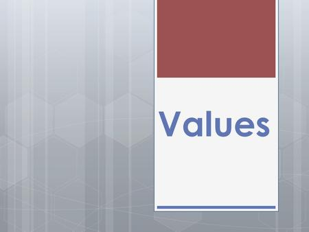 Values.  Values effect our decisions on how to use our personal means (time, skill, money and family ) to get the goods and services we want.
