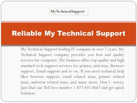 My Technical Support leading IT company in over 7 years. My Technical Support company provides you best and quality services for computer. The business.