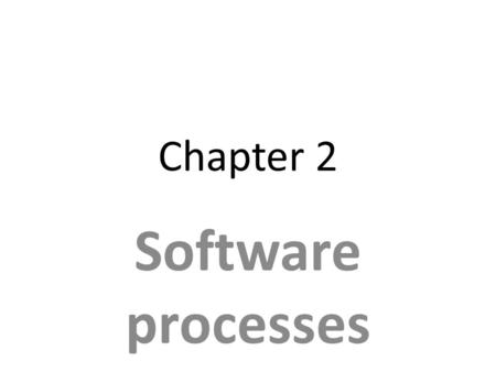 Chapter 2 Software processes. Topics covered Software process models Process activities Coping with change.