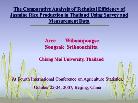 1 The Comparative Analysis of Technical Efficiency of Jasmine Rice Production in Thailand Using <strong>Survey</strong> and Measurement Data The Comparative Analysis of.