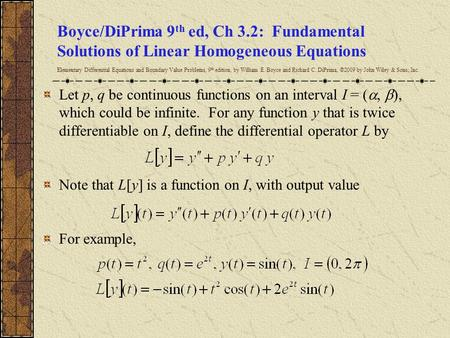 Boyce/DiPrima 9 th ed, Ch 3.2: Fundamental Solutions of Linear Homogeneous Equations Elementary Differential Equations and Boundary Value Problems, 9 th.